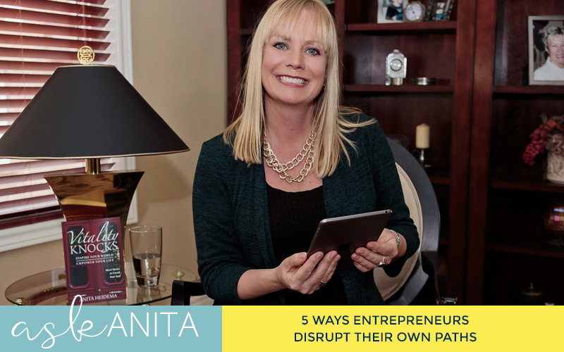 Ask Anita* Are You Sabotaging Your Own Success?