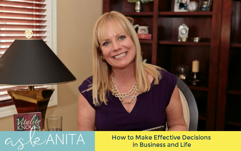 AskAnita_How to Make Effective Decisions in Business and Life