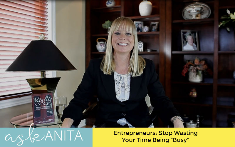 Entrepreneurs Stop Wasting Your Time Being Busy
