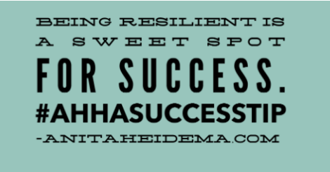 Being Resilient is a sweet spot for Success -