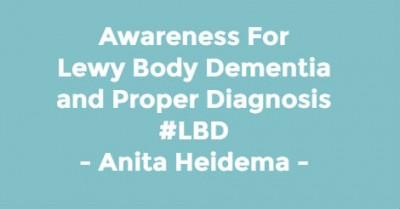 Awareness for Lewy Body Dementia - Anita Heidema