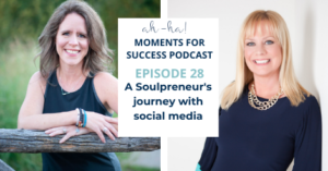 How to network during covid-19 with Heather Di Santo and Anita Heidema in the podcast Moments for Success. Episode 28, A soulpreneur's journey with social media